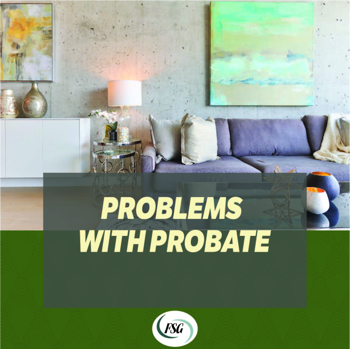 PROBLEMS WITH PROBATE